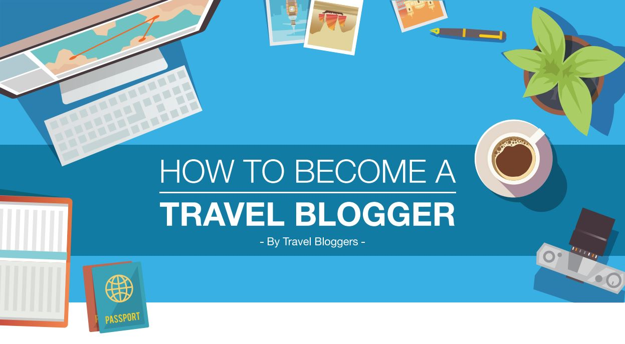 How to become a travel blogger  | The Incidental Tourist